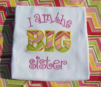 I Am the Big Sister Appliqued Shirt