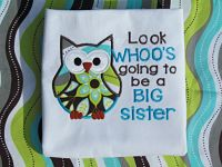 Look Whoos a Going to be a BIG SISTER Appliqued Shirt